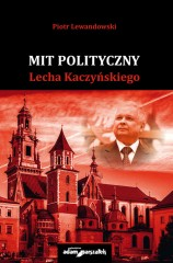 Mit polityczny Lecha Kaczyńskiego