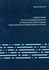 Rozwój rynku usług telekomunikacyjnych w warunkach kształtowania społeczeństwa informacyjnego w Polsce
