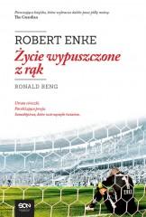 Robert Enke Życie wypuszczone z rąk