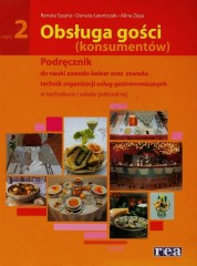 Obsługa gości konsumentów Podręcznik do nauki zawodu kelner oraz zawodu technik organizacji usług gastronomicznych Część 2