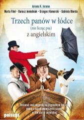 Trzech panów w łódce (nie licząc psa) z angielskim