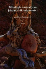 Mitologia australijska jako nośnik tożsamości