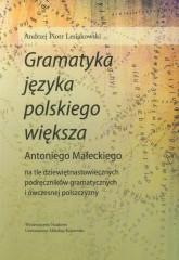Gramatyka języka polskiego większa Antoniego Małeckiego