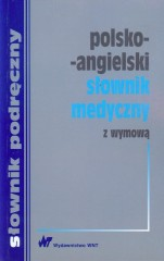 Polsko-angielski słownik medyczny z wymową terminów angielskich