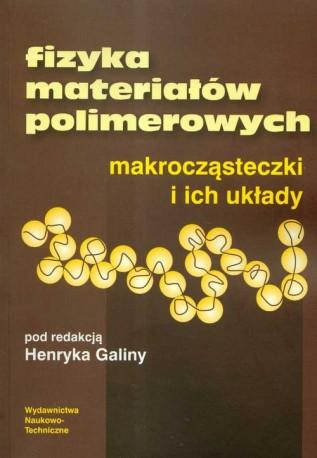 Fizyka materiałów polimerowych makrocząsteczki i ich układy