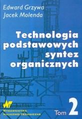Technologia podstawowych syntez organicznych Tom 2