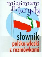 Słownik polsko-włoski z rozmówkami Minimum turysty