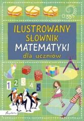 Ilustrowany słownik matematyki dla uczniów