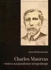 Charles Maurras - twórca nacjonalizmu integralnego