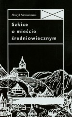 Szkice o mieście średniowiecznym