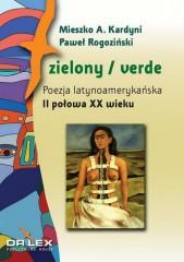 Zielony / verde Poezja latynoamerykańska I połowa XX wieku antologia + Zielony / verde Poezja latyno