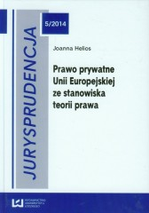 Jurysprudencja 5/2014 Prawo prywatne Unii Europejskiej ze stanowiska teorii prawa