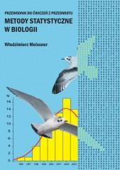 Przewodnik do ćwiczeń z przedmiotu Metody Statystyczne w Biologii