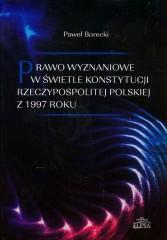 Prawo wyznaniowe w świetle Konstytucji Rzeczypospolitej Polskiej z 1997 roku