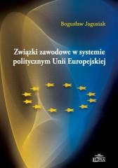 Związki zawodowe w systemie politycznym Unii Europejskiej