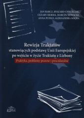 Rewizja Traktatów stanowiących podstawę Unii Europejskiej po wejściu w życie Traktatu z Lizbony