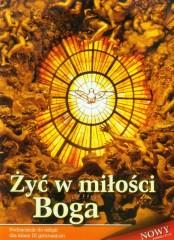 Żyć w miłości Boga 3 Religia Podręcznik