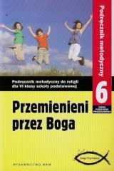 Przemienieni przez Boga 6 Podręcznik metodyczny z płytą DVD