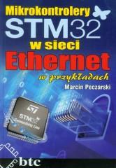 Mikrokontrolery STM32 w sieci Ethernet w przykładach