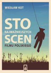 Sto najważniejszych scen filmu polskiego