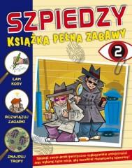 Szpiedzy Książka pełna zabaw 2