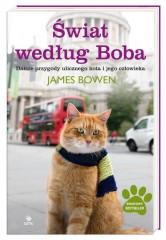 Świat według Boba Dalsze przygody ulicznego kota i jego człowieka