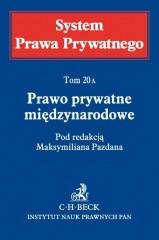 System Prawa Prywatnego Tom 20A Prawo prywatne międzynarodowe
