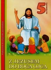 Z Jezusem do Boga Ojca 5-latki Podręcznik