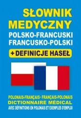 Słownik medyczny polsko-francuski francusko-polski + definicje haseł
