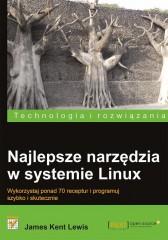 Najlepsze narzędzia w systemie Linux Wykorzystaj ponad 70 receptur i programuj szybko i skutecznie