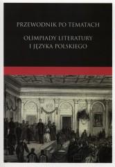 Przewodnik po tematach Olimpiady Literatury i Języka Polskiego