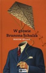 W głowie Brunona Schulza