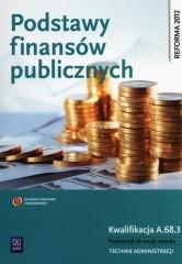 Podstawy finansów publicznych Kwalifikacja A.68.3 Podręcznik do nauki zawodu technik administracji