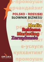 Polsko-rosyjski słownik biznesu Media Reklama Marketing Zarządzanie