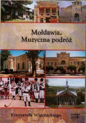 Mołdawia Muzyczna podróż Krzysztofa Wiernickiego