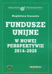 Fundusze unijne w nowej perspektywie 2014-2020
