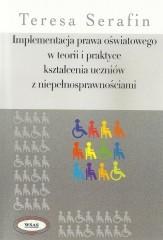 Implementacja prawa oświatowego w teorii i praktyce kształcenia uczniów z niepełnosprawnościami
