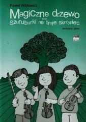 Magiczne drzewo czyli szuruburki na troje skrzypiec
