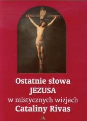 Ostatnie słowa Jezusa w mistycznych wizjach Cataliny Rivas