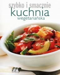 Kuchnia wegetariańska Szybko i smacznie