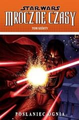Star Wars Mroczne Czasy Tom 6 Posłaniec ognia