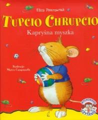 Tupcio Chrupcio Kapryśna Myszka