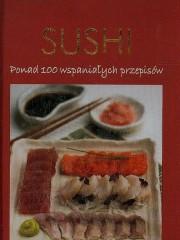 Sushi Ponad 100 wspaniałych przepisów