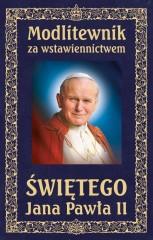 Modlitewnik za wstawiennictwem Świętego Jana Pawła II