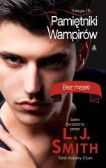 Pamiętniki wampirów Księga 10 Bez maski
