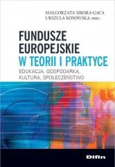 Fundusze europejskie w teorii i praktyce