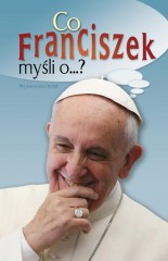 Co Franciszek myśli o ...?