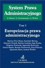 System Prawa Administracyjnego Tom 3 Europeizacja prawa administracyjnego