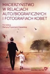 Macierzyństwo w relacjach auto/biograficznych i fotografiach kobiet