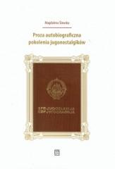 Proza autobiograficzna pokolenia jugonostalgików